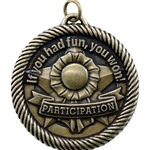 "Participation ""If you had fun, you won!"" Value Medals"